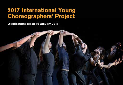 2017 International Young Choreographers' Project. Applications close 10 January 2017