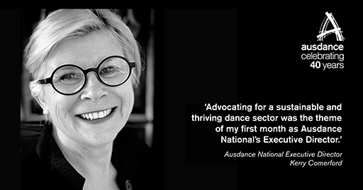 Advocating for a sustainable and thriving dance sector was the theme of my first month as Ausdance National's Executive Director