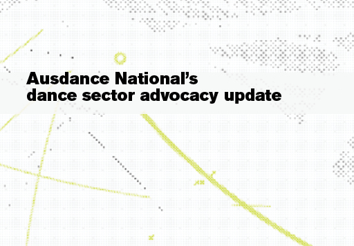 Ausdance National's dance sector advocacy update