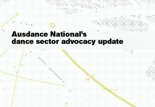 Ausdance National's dance sector advocacy update