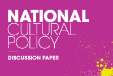 National Cultural Policy—messages from the field