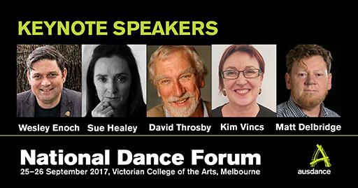 Keynote speakers: Wesley Enoch, Sue Healey, David Throsby, Kim Vincs, Matt Delbridge